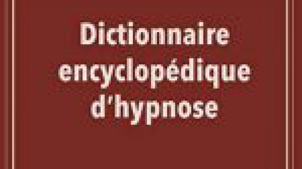 Dictionnaire encyclopédique de l'hypnose. Dr Gérard FITOUSSI.